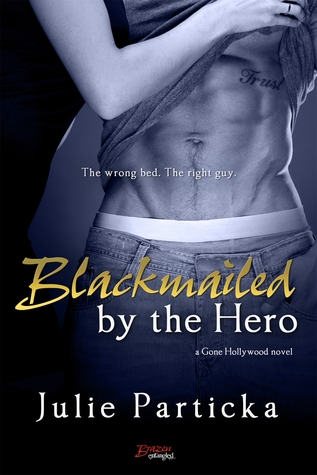 Blackmailed by The Hero by Julie Particka