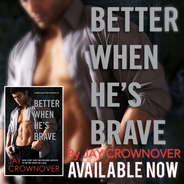 Better When He's Brave by Jay Crownover available now