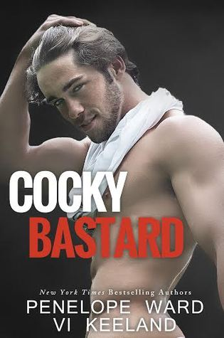 Cocky Bastard by Penelope Ward and Vi Keeland