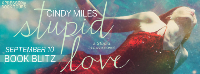 Stupid Love by Cindy Miles Blitz Banner