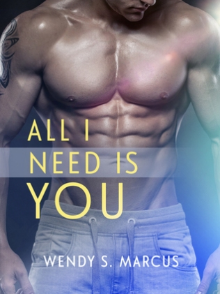 All I Need Is You by Wendy S. Marcus