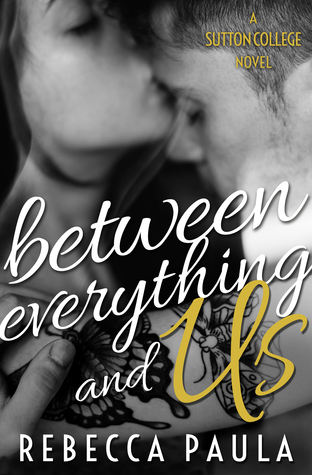 Between Everything and Us by Rebecca Paula