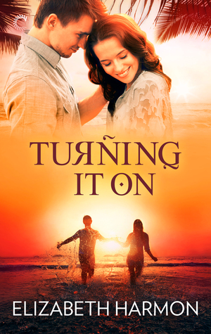 Turning It On by Elizabeth Harmon