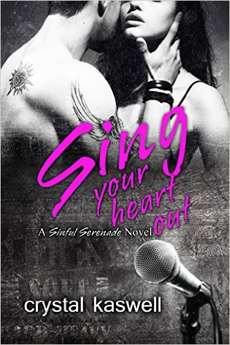 Sing Your Heart Out by Crystal Kaswell