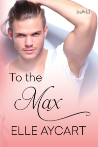 To the Max by Elle Aycart