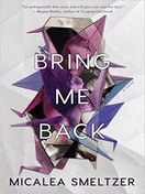bring_me_back_by_micalea_smeltzer