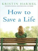 how_to_save_a_life_by_kristin_harmel