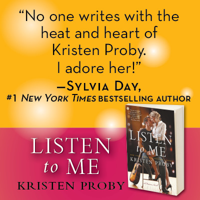 Listen To Me by Kristen Proby Quote