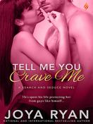 tell_me_you_crave_me_by_joya_ryan