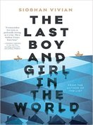 the_last_boy_and_girl_in_the_world_by_siobhan_vivian
