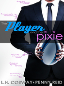 the_player_and_the_pixie_by_l_h_cosway_&_penny_reid