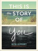 this_is_the_story_of_you_by_beth_kephart