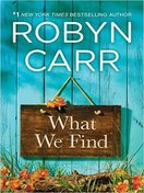 what_we_find_by_robyn_carr