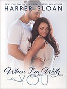when_im_with_you_by_harper_sloan