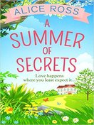 a_summer_of_secrets_by_alice_ross