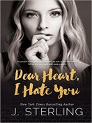 dear_heart_i_hate_you_by_j_sterling
