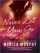 never_let_you_go_by_monica_murphy