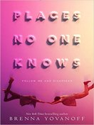 places_no_one_knows_by_brenna_yovanoff