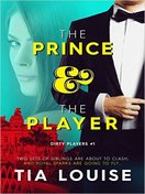 the_prince_&_the_player_by_tia_louise