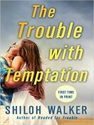 the_trouble_with_temptation_by_shiloh_walker
