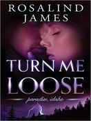 turn_me_loose_by_rosalind_loose