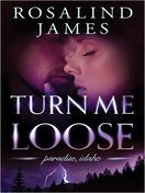 turn_me_loose_by_rosalind_loose