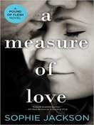 A Measure of Love by Sophie Jackson