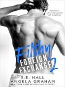 Filthy Foreign Exchange Book 2 by SE Hall