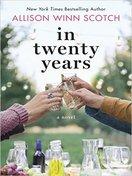 In Twenty Years by Allison Winn Scotch