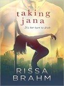 Taking Jana by Rissa Brahm