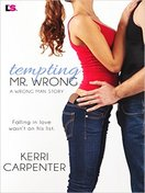Tempting Mr Wrong by  Kerri Carpenter
