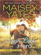 Tough Luck Hero by Maisey Yates