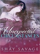 Unexpected Circumstances by Shay Savage