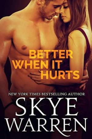 better-when-it-hurts-by-skye-warren