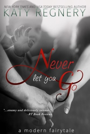 never-let-you-go-by-katy-regnery